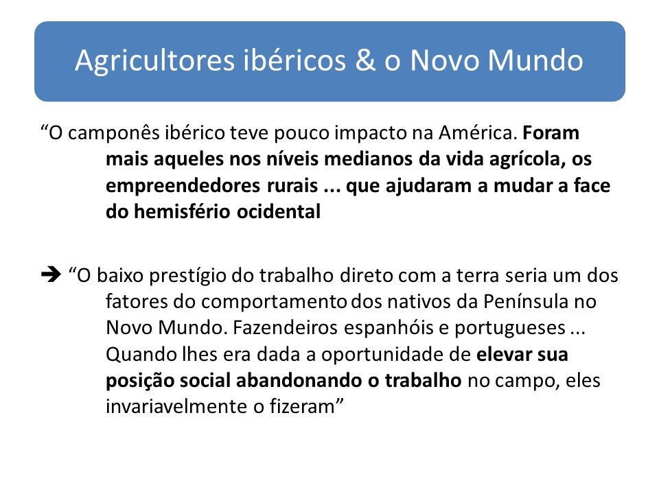 Agricultores ibéricos & o Novo Mundo