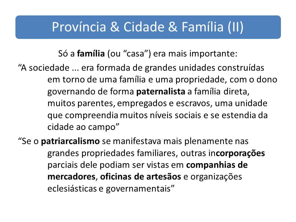 Província & Cidade & Família (II)