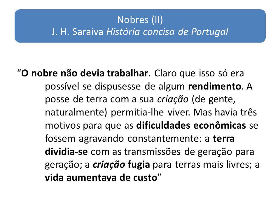 Nobres (II) J. H. Saraiva História concisa de Portugal