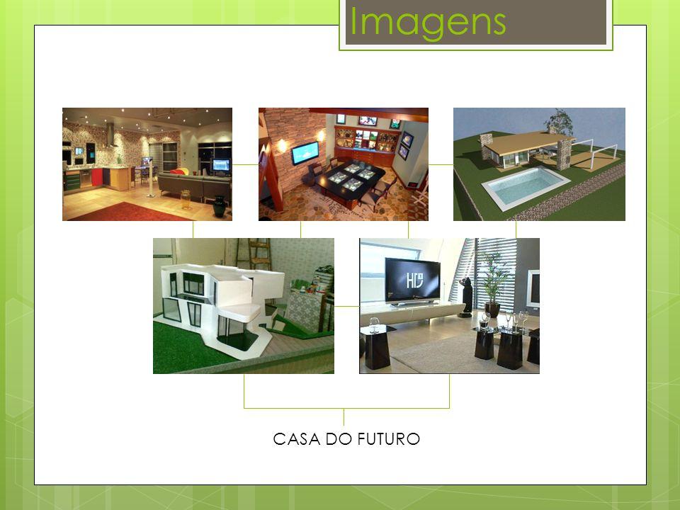 Imagens CASA DO FUTURO