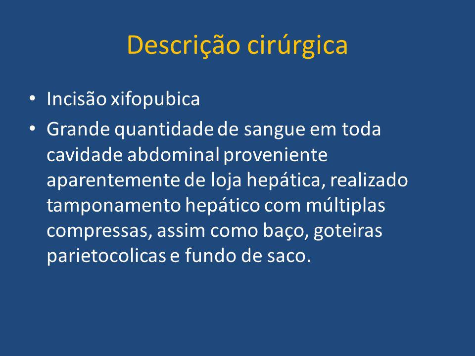 Descrição cirúrgica Incisão xifopubica
