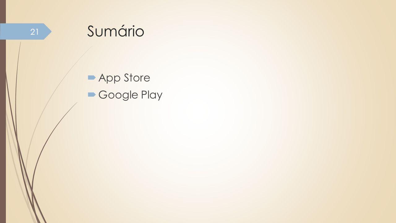 Sumário App Store Google Play