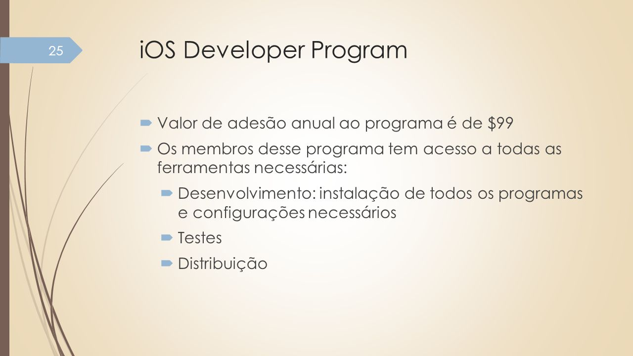 iOS Developer Program Valor de adesão anual ao programa é de $99