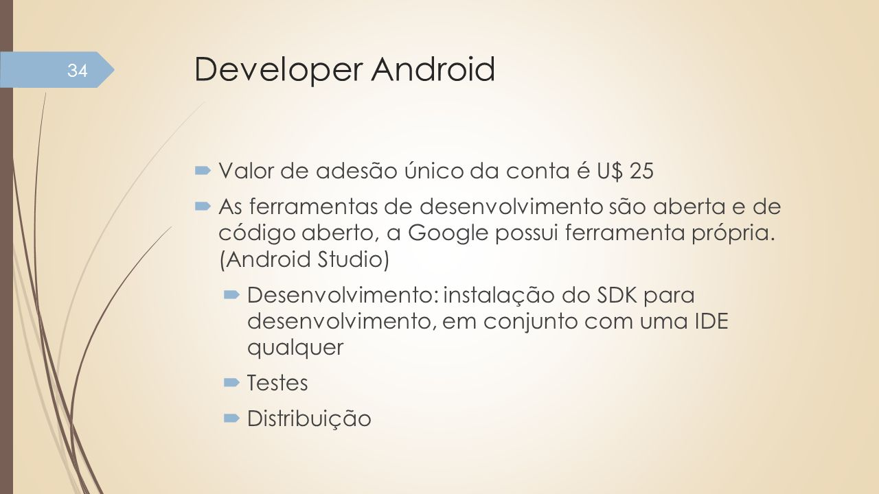 Developer Android Valor de adesão único da conta é U$ 25