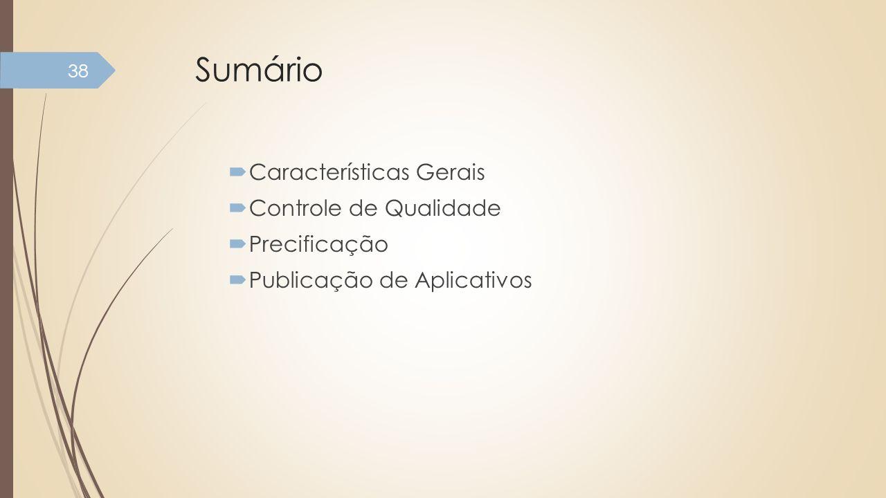 Sumário Características Gerais Controle de Qualidade Precificação