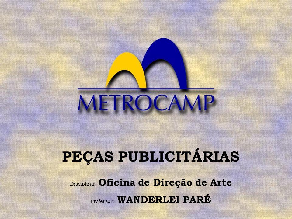 PEÇAS PUBLICITÁRIAS Disciplina: Oficina de Direção de Arte