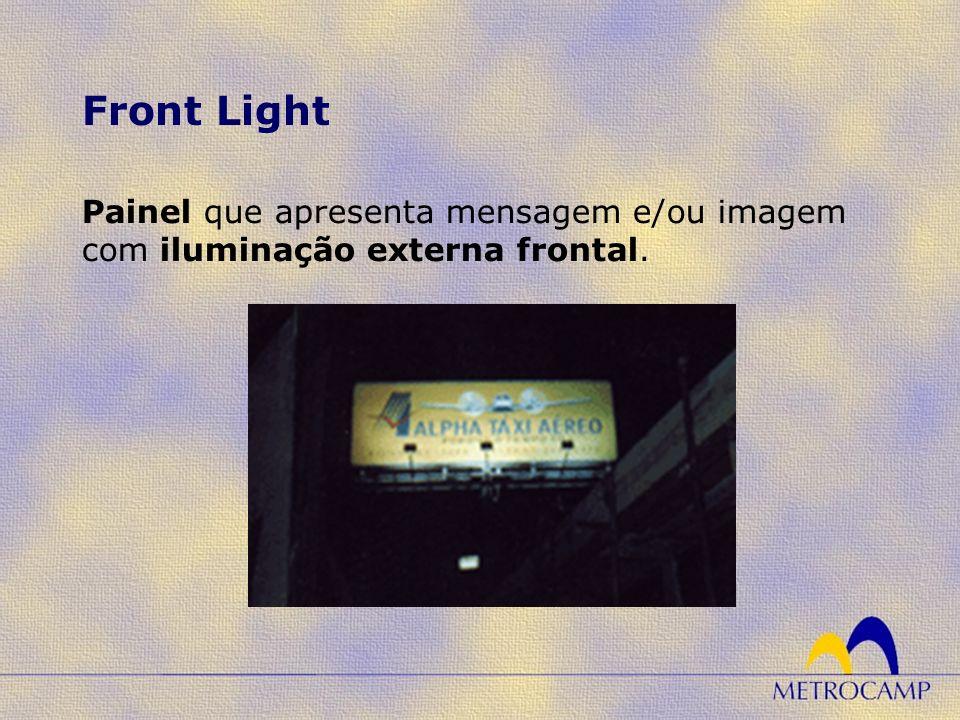 Front Light Painel que apresenta mensagem e/ou imagem com iluminação externa frontal.