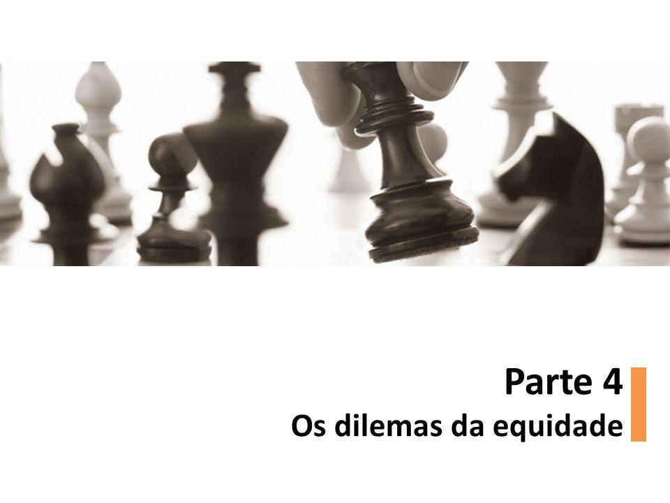 Parte 4 Os dilemas da equidade