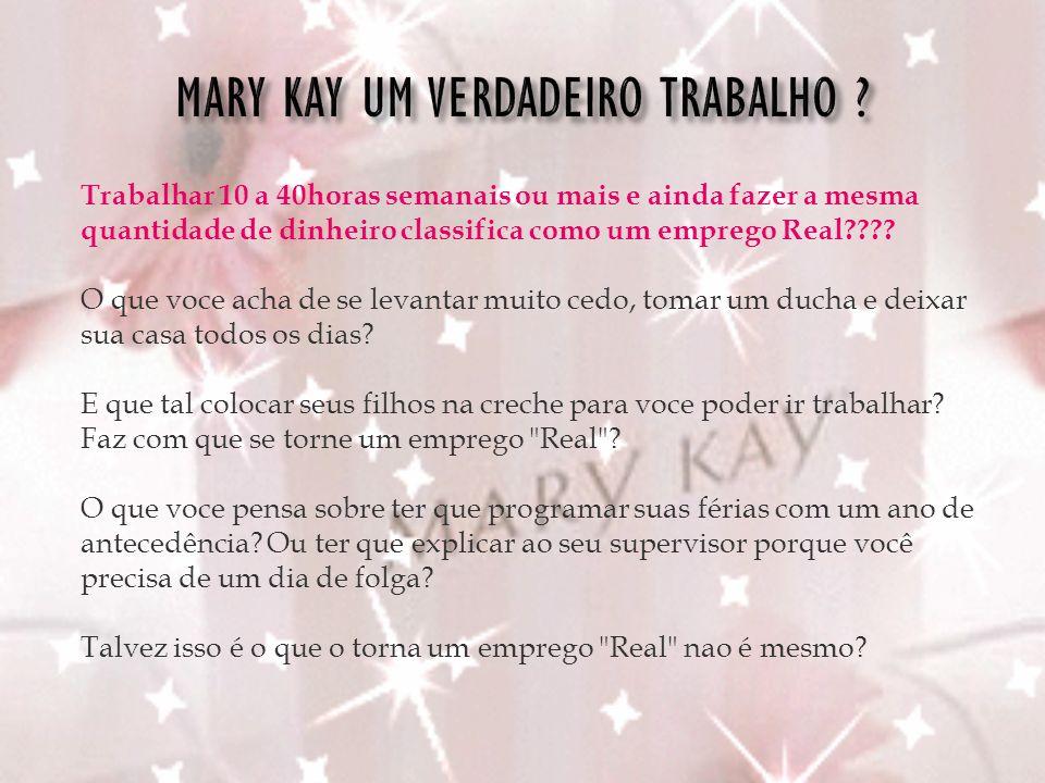 MARY KAY UM VERDADEIRO TRABALHO