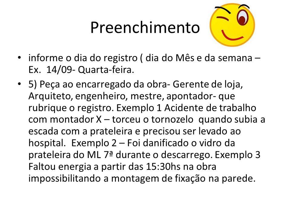 Preenchimento informe o dia do registro ( dia do Mês e da semana – Ex. 14/09- Quarta-feira.