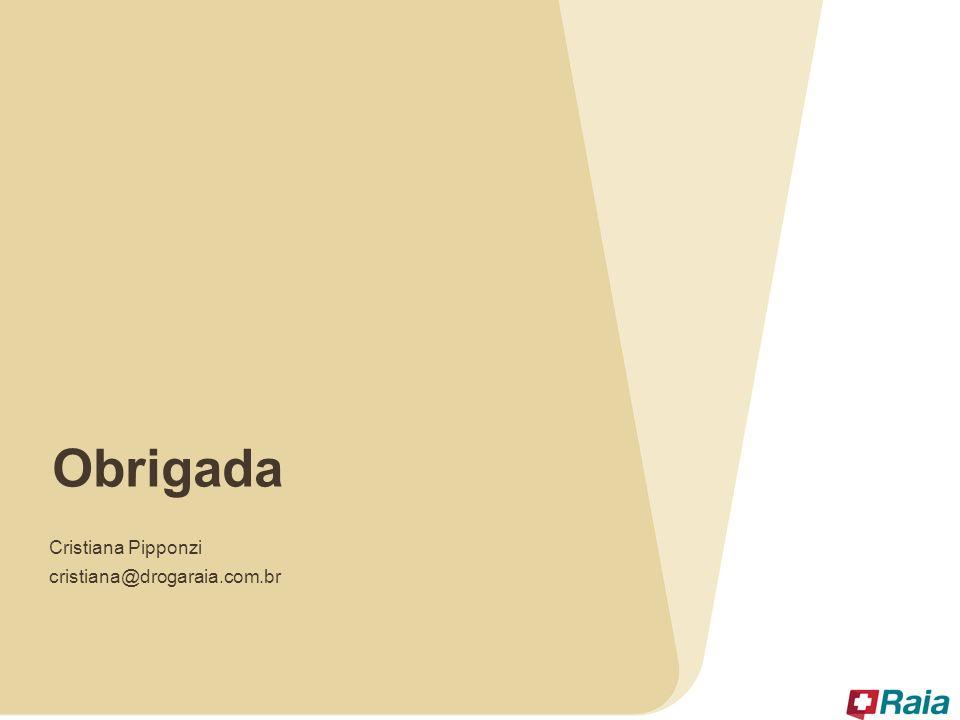 Obrigada Cristiana Pipponzi cristiana@drogaraia.com.br