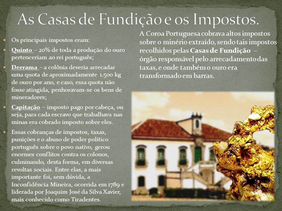 As Casas de Fundição e os Impostos.
