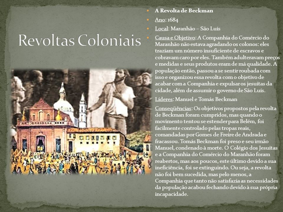 Revoltas Coloniais A Revolta de Beckman Ano: 1684