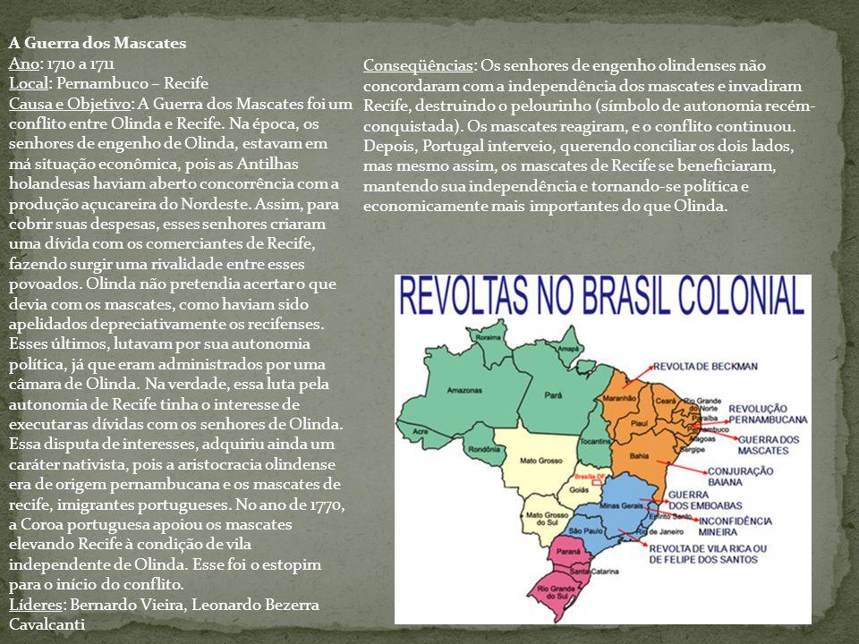 A Guerra dos Mascates Ano: 1710 a 1711. Local: Pernambuco – Recife.