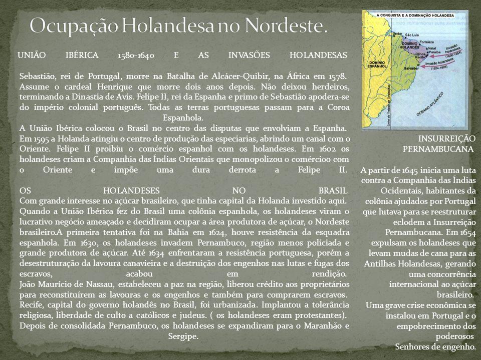 Ocupação Holandesa no Nordeste.