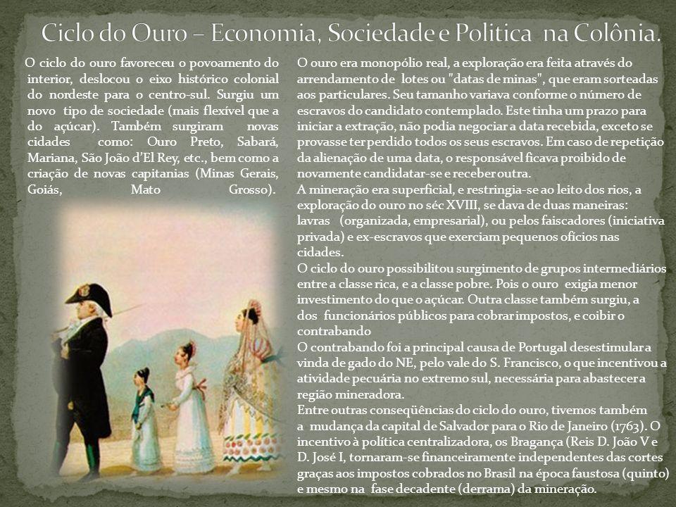 Ciclo do Ouro – Economia, Sociedade e Politica na Colônia.