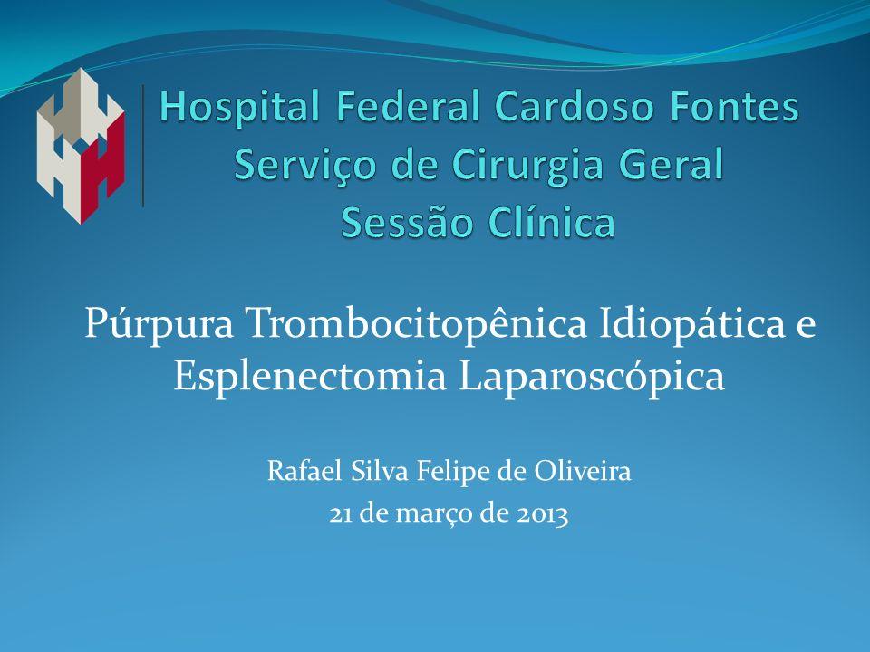 Hospital Federal Cardoso Fontes Serviço de Cirurgia Geral Sessão Clínica