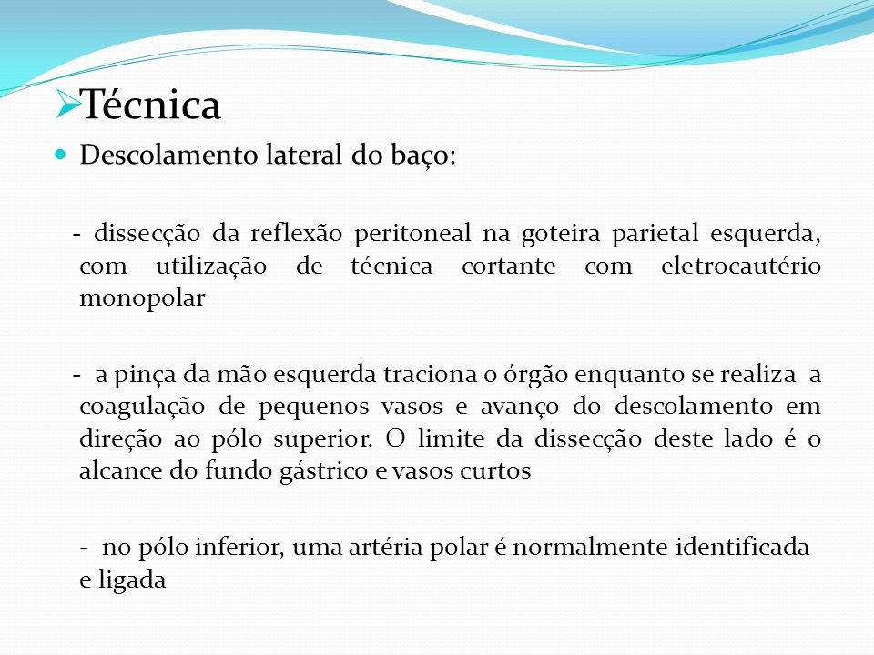 Técnica Descolamento lateral do baço:
