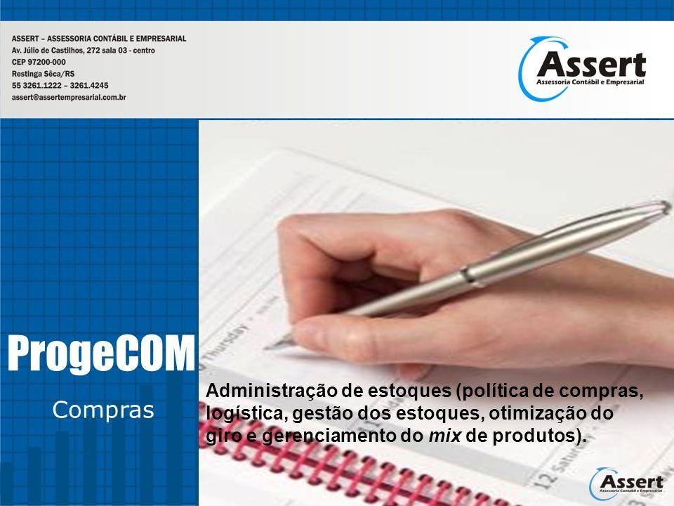 ProgeCOM Administração de estoques (política de compras, logística, gestão dos estoques, otimização do giro e gerenciamento do mix de produtos).