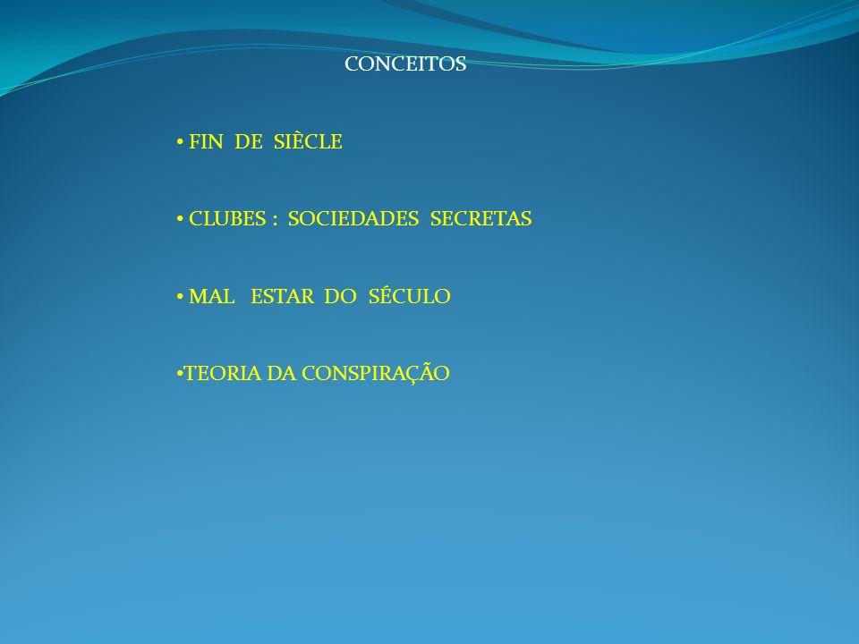 CONCEITOS FIN DE SIÈCLE. CLUBES : SOCIEDADES SECRETAS.