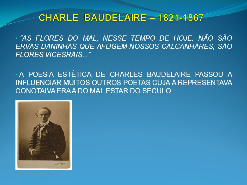 CHARLE BAUDELAIRE – 1821-1867
