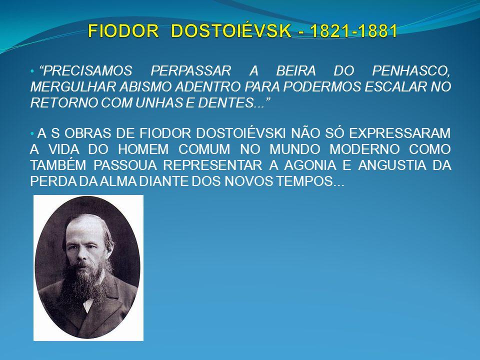 FIODOR DOSTOIÉVSK - 1821-1881