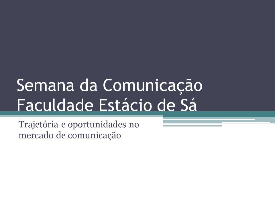 Semana da Comunicação Faculdade Estácio de Sá