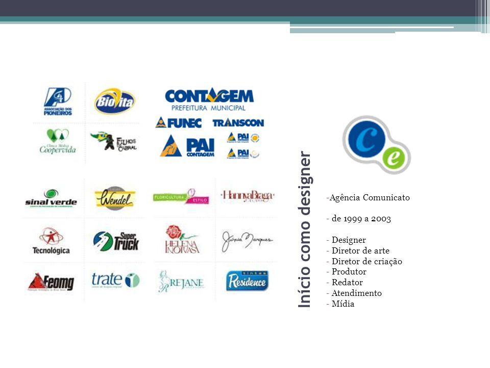 Início como designer Agência Comunicato de 1999 a 2003 Designer