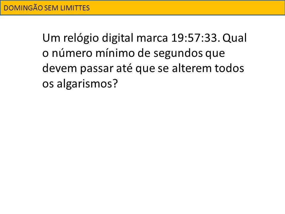 DOMINGÃO SEM LIMITTES Um relógio digital marca 19:57:33.