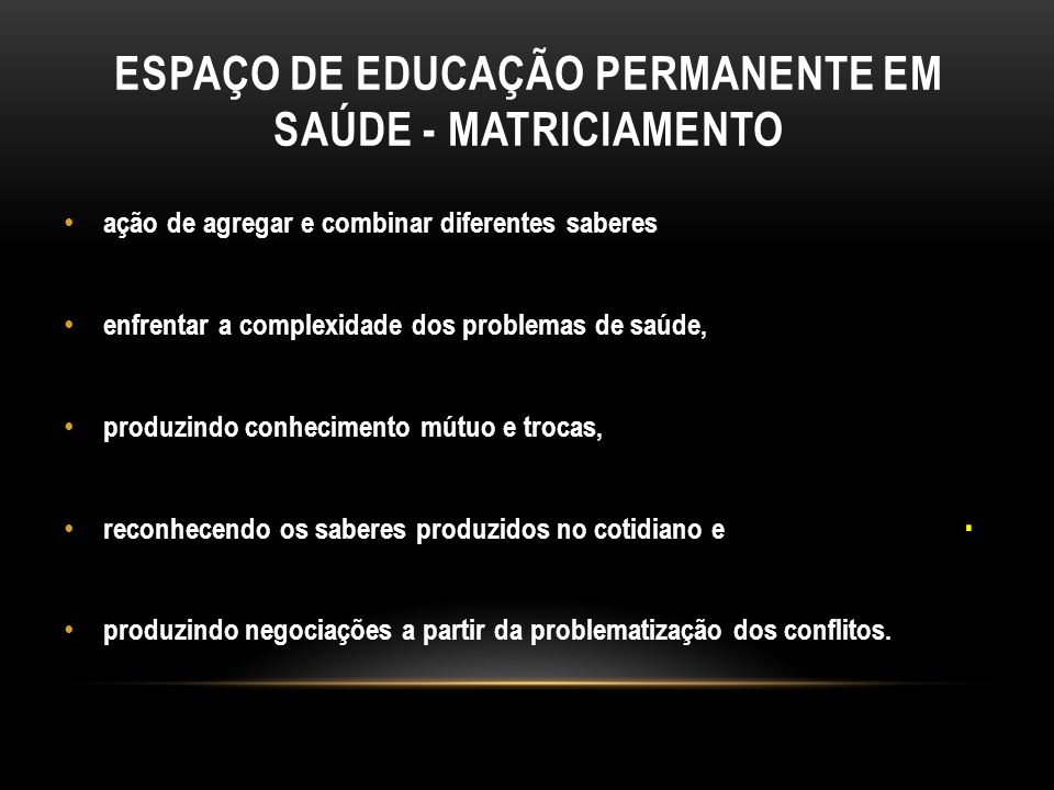 Espaço de educação permanente em saúde - MATRICIAMENTO