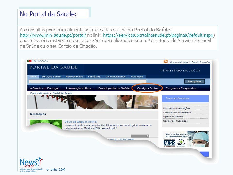 No Portal da Saúde: As consultas podem igualmente ser marcadas on-line no Portal da Saúde: