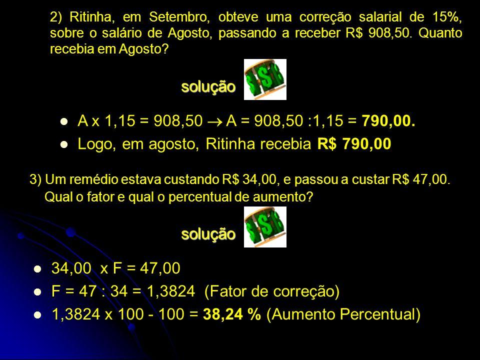 Logo, em agosto, Ritinha recebia R$ 790,00