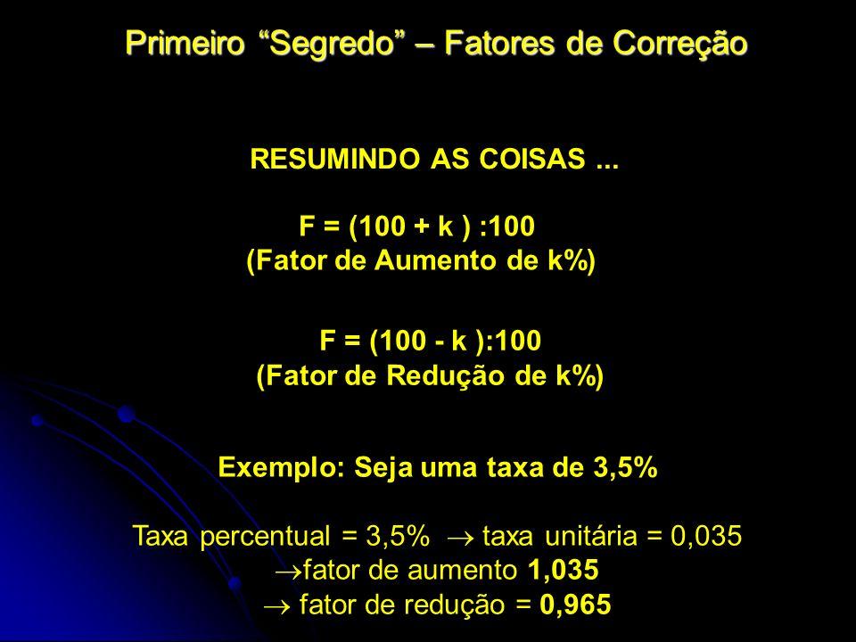 (Fator de Aumento de k%) (Fator de Redução de k%)
