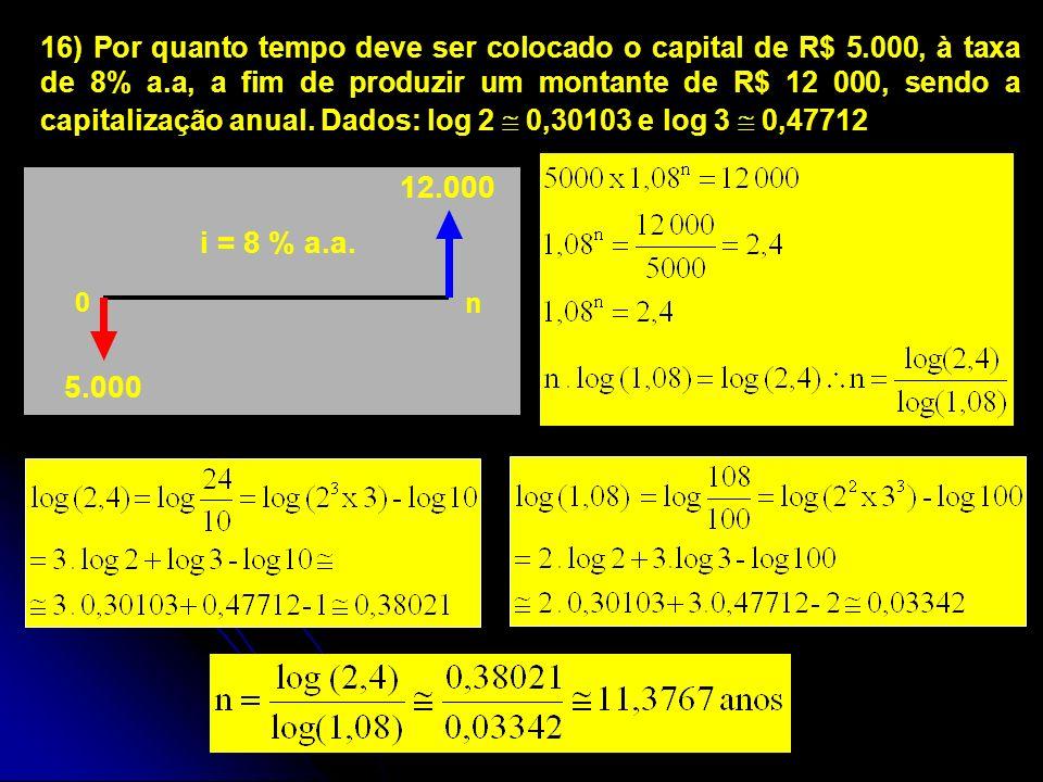 16) Por quanto tempo deve ser colocado o capital de R$ 5