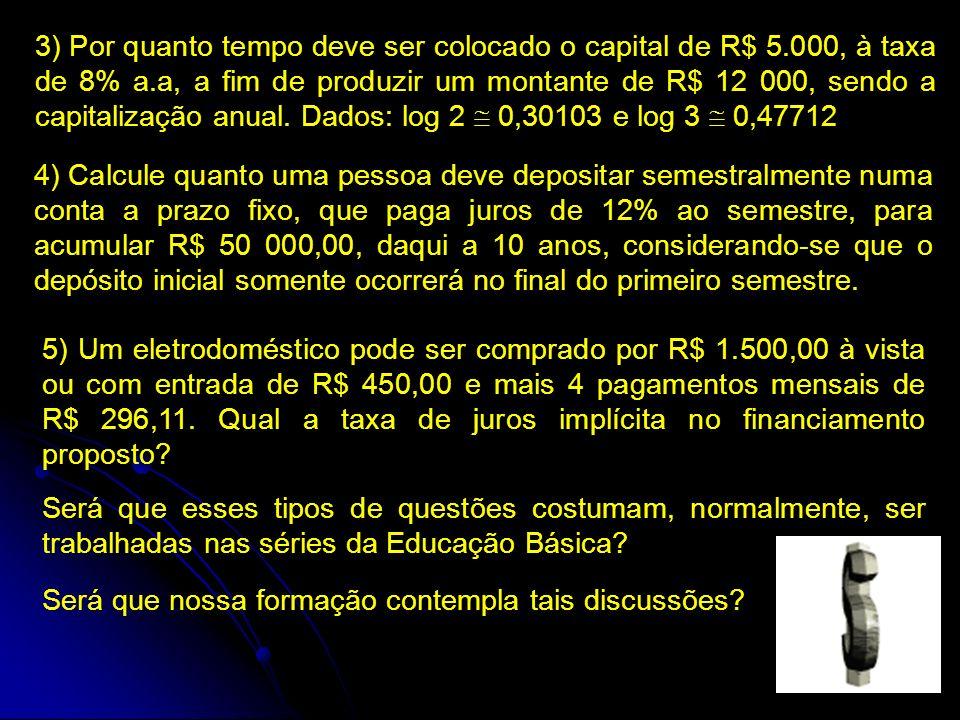 3) Por quanto tempo deve ser colocado o capital de R$ 5