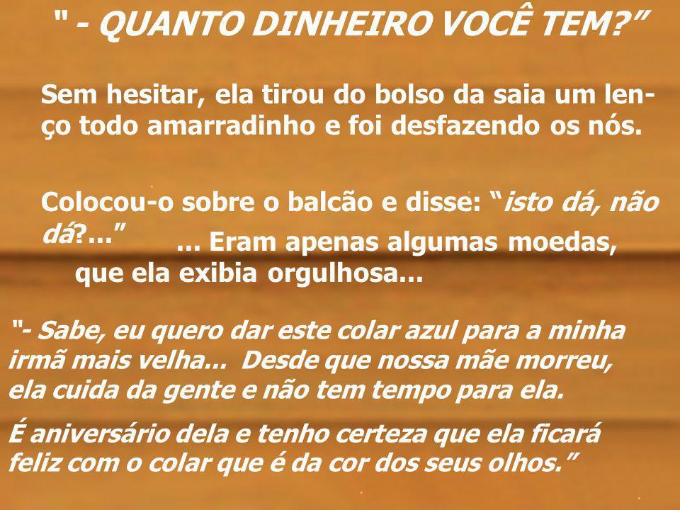 - QUANTO DINHEIRO VOCÊ TEM