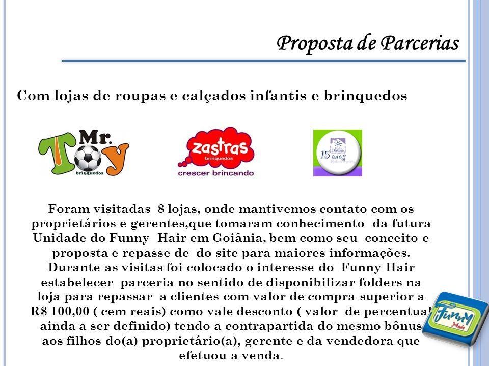 Proposta de Parcerias Com lojas de roupas e calçados infantis e brinquedos.