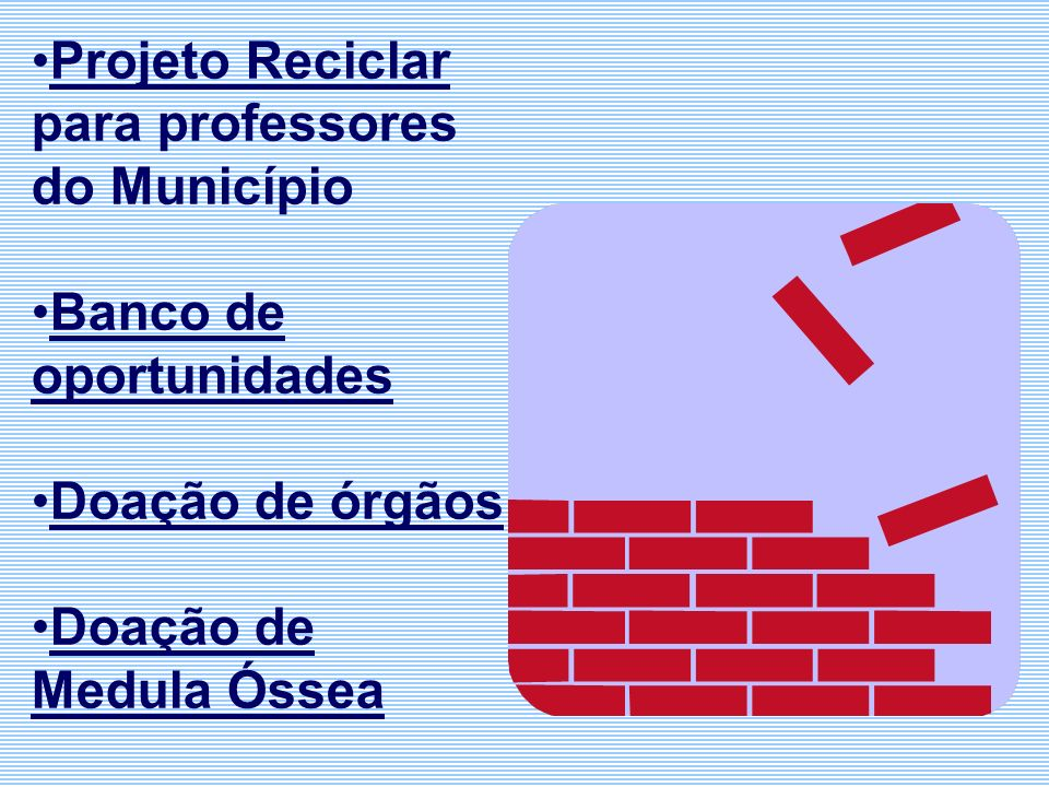 Projeto Reciclar para professores do Município. Banco de oportunidades.