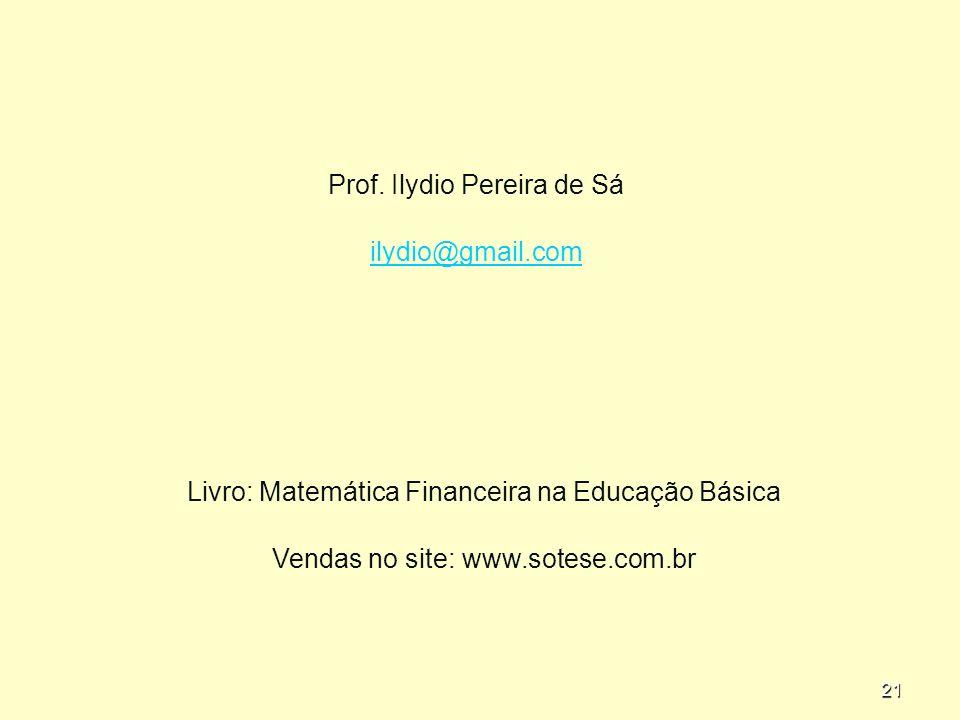 Prof. Ilydio Pereira de Sá ilydio@gmail.com