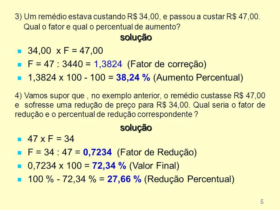 F = 47 : 3440 = 1,3824 (Fator de correção)