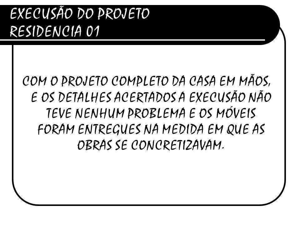 EXECUSÃO DO PROJETO RESIDENCIA 01