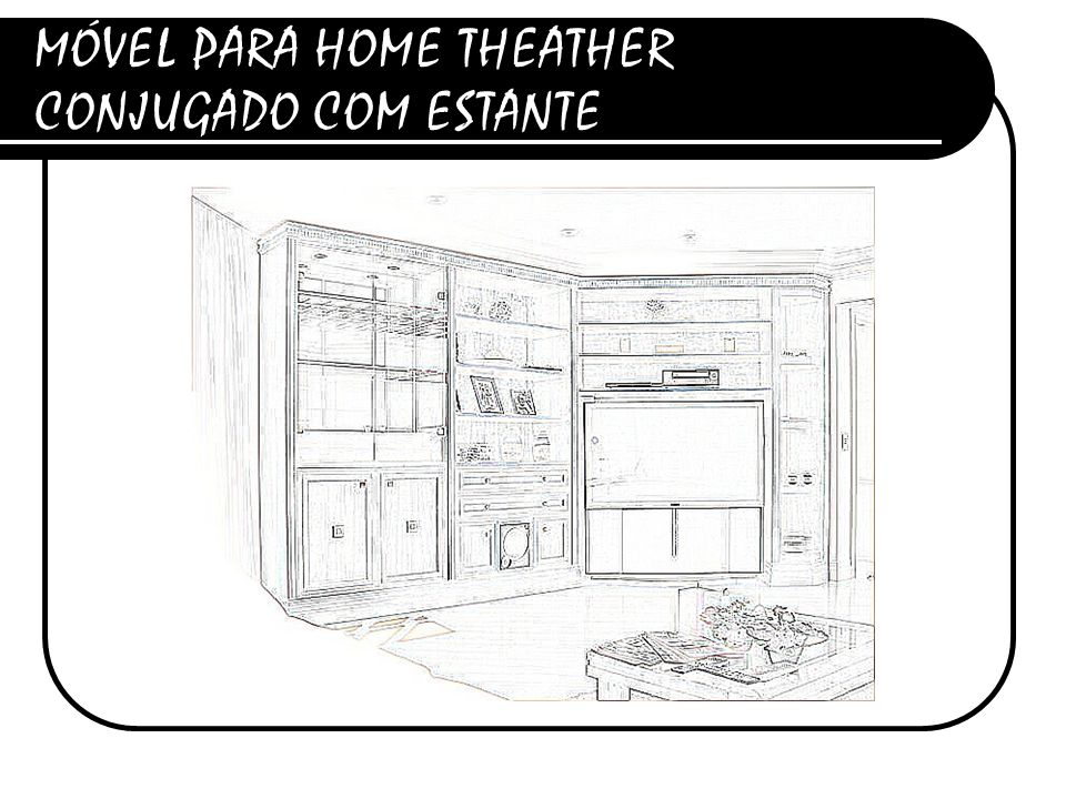 MÓVEL PARA HOME THEATHER CONJUGADO COM ESTANTE