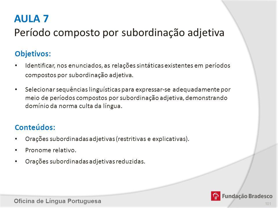 AULA 7 Período composto por subordinação adjetiva