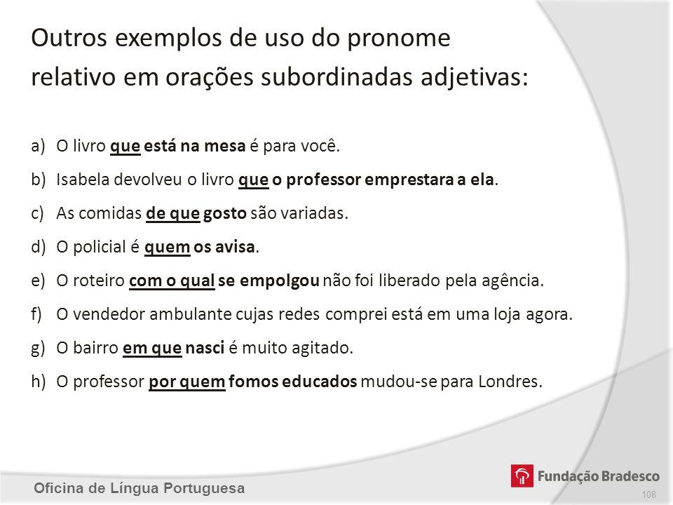 Outros exemplos de uso do pronome