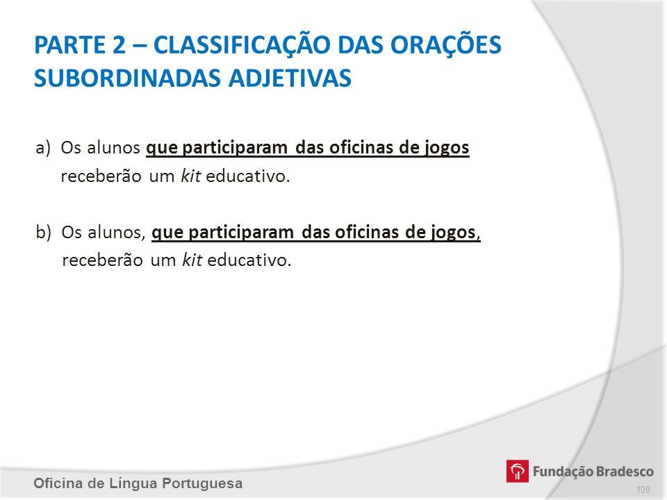 PARTE 2 – CLASSIFICAÇÃO DAS ORAÇÕES SUBORDINADAS ADJETIVAS