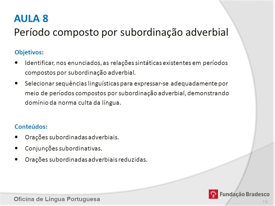 AULA 8 Período composto por subordinação adverbial