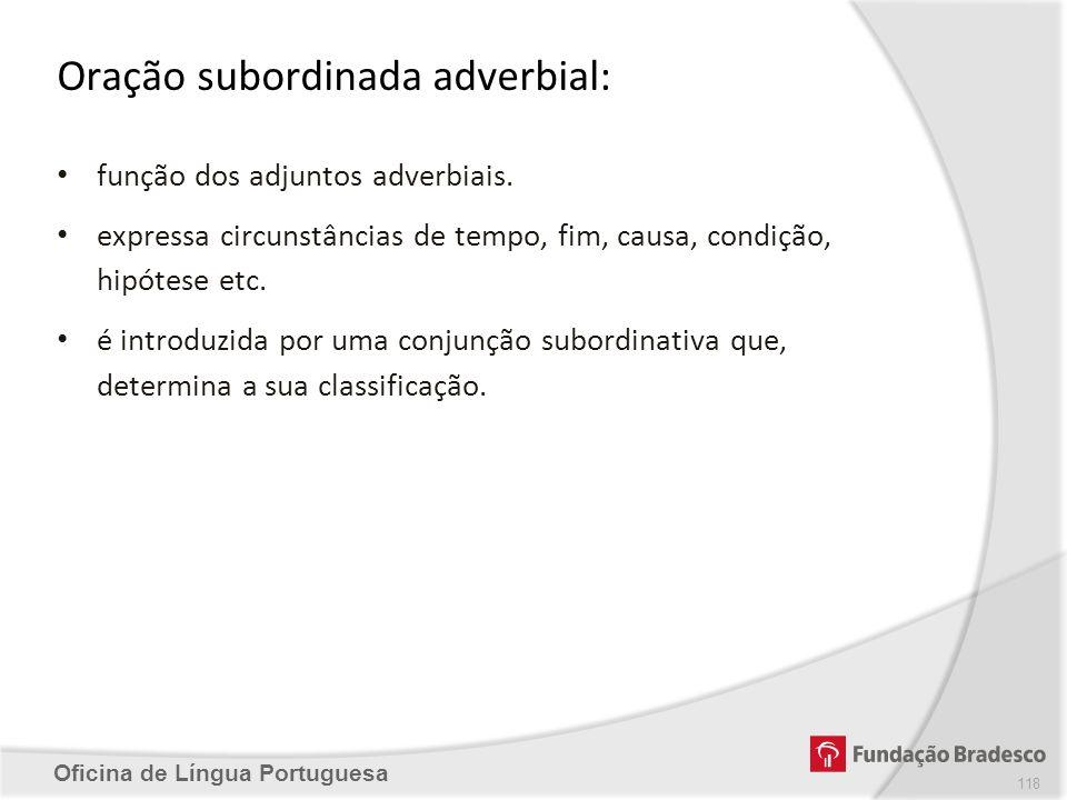 Oração subordinada adverbial: