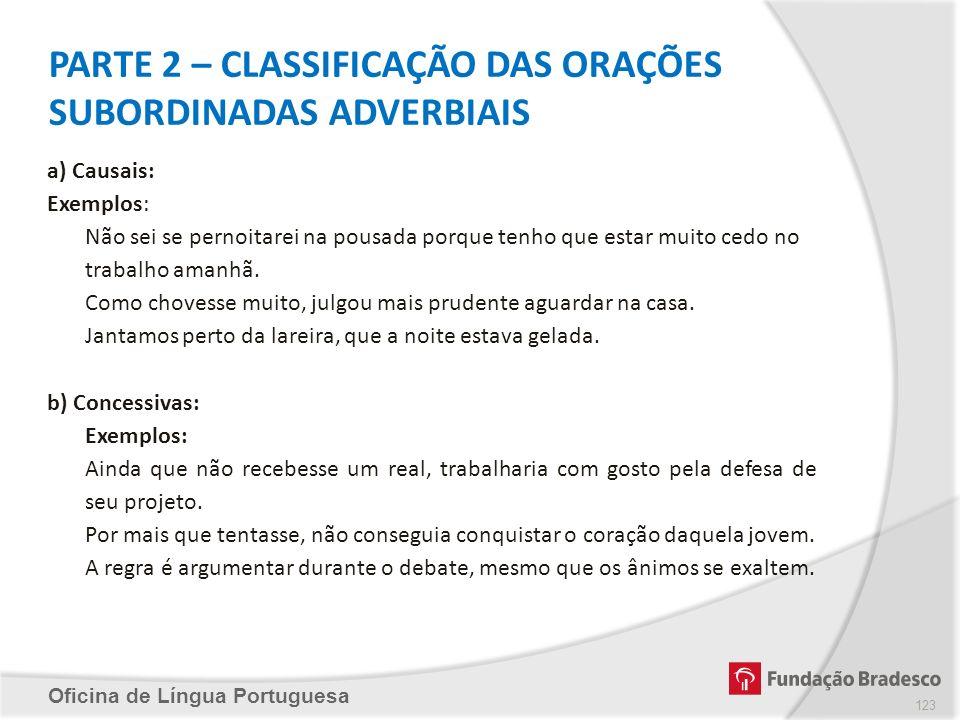 PARTE 2 – CLASSIFICAÇÃO DAS ORAÇÕES SUBORDINADAS ADVERBIAIS