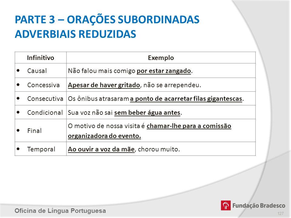PARTE 3 – ORAÇÕES SUBORDINADAS ADVERBIAIS REDUZIDAS