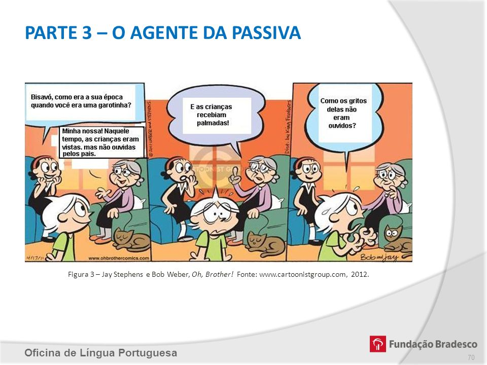 PARTE 3 – O AGENTE DA PASSIVA